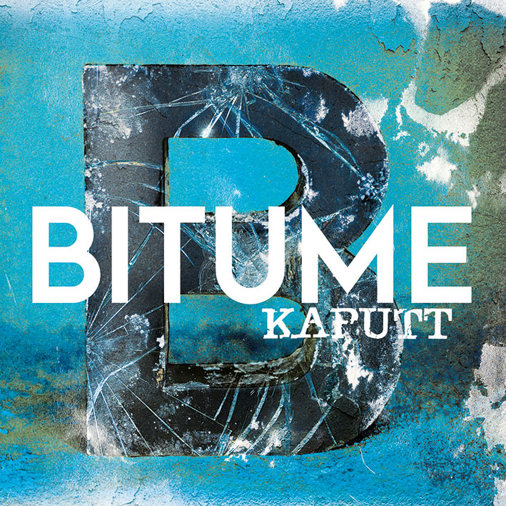 Bitume - KAPUTT